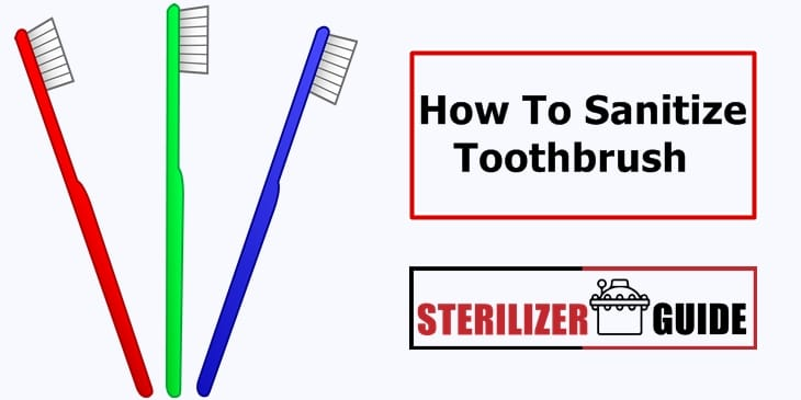 How To Sanitize Toothbrush