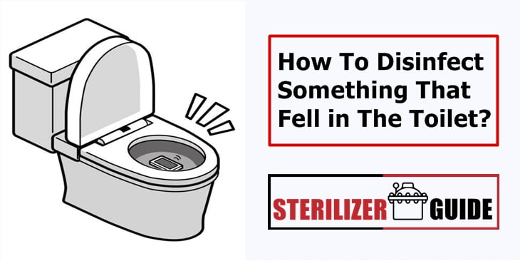 How To Disinfect Something That Fell in The Toilet?